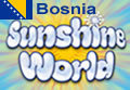 Click for Sunshine World Bosnia